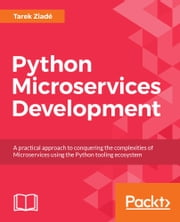 Python Microservices Development ebook by Kobo.Web.Store.Products.Fields.ContributorFieldViewModel
