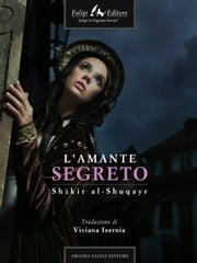 L'amante segreto ebook by Shākir alShuqay