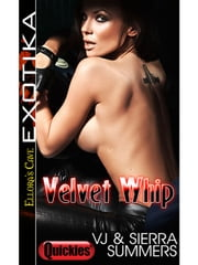 Velvet Whip ebook by VJ Summers,Sierra Summers