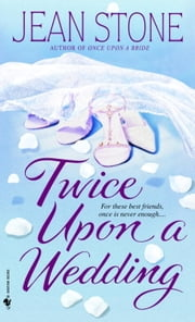 Twice Upon a Wedding ebook by Jean Stone