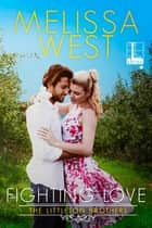 Fighting Love eBook by Melissa West
