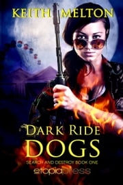 Dark Ride Dogs ebook by Keith Melton