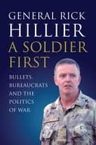 Soldier First ebook by Rick Hillier
