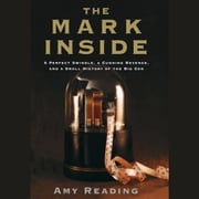 The Mark Inside - A Perfect Swindle, a Cunning Revenge, and a Small History of the Big Con audiobook by Amy Reading