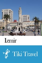 Izmir (Turkey) Travel Guide - Tiki Travel ebook by Tiki Travel