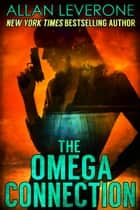 The Omega Connection ebook by Allan Leverone