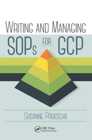 Writing and Managing SOPs for GCP ebook by Prokscha, Susanne