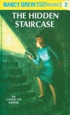 Nancy Drew 02: The Hidden Staircase ebook by Carolyn Keene