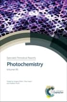 Photochemistry - Volume 45 ebook by Stefano Protti, Elisa Fasani, Angelo Albini