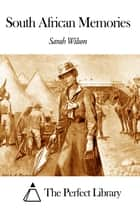 South African Memories ebook by Sarah Wilson