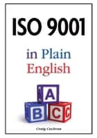 ISO 9001 in Plain English ebook by Craig Cochran