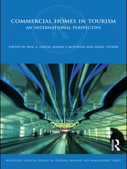 Commercial Homes in Tourism - An International Perspective ebook by Paul Lynch,Alison J. McIntosh,Hazel Tucker