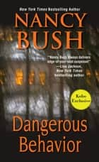 Dangerous Behavior (Kobo Exclusive) ebook by Nancy Bush