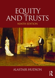 Equity and Trusts ebook by Alastair Hudson