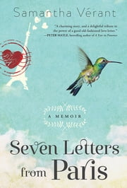 Seven Letters from Paris - A Memoir ebook by Samantha Vérant
