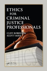 Ethics for Criminal Justice Professionals ebook by Roberson, Cliff