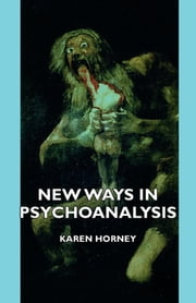 New Ways in Psychoanalysis ebook by Karen Horney