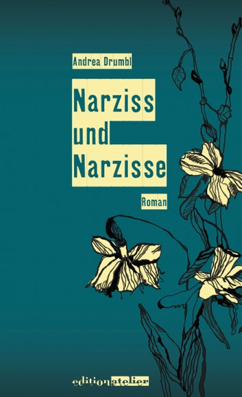 Narziss und Narzisse ebook by Andrea Drumbl