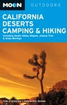 Moon California Deserts Camping & Hiking ebook by Tom Stienstra,Ann Marie Brown