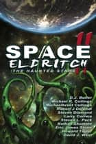 Space Eldritch II: The Haunted Stars ebook by Nathan Shumate