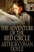 The Adventure of the Red Circle ebook by Arthur Conan Doyle