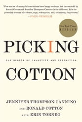Picking Cotton - Our Memoir of Injustice and Redemption ebook by Jennifer Thompson-Cannino,Ronald Cotton,Erin Torneo