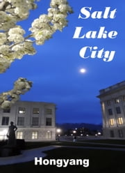Salt Lake City in Utah 盐湖城: Photo Book ebook by Hongyang(Canada)/ 红洋(加拿大)