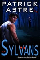 Sylvans (The Apocalypse Series, Book 3) ebook by Patrick Astre