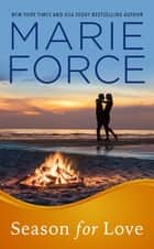 Season for Love (Gansett Island Series, Book 6) ebook by Marie Force
