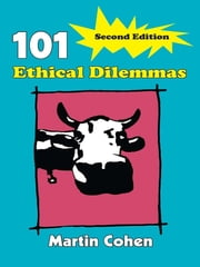 101 Ethical Dilemmas ebook by Martin Cohen