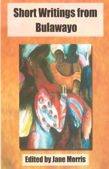 Short Writings from Bulawayo ebook by