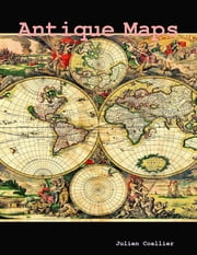 Antique Maps ebook by Julien Coallier
