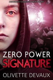 Zero Power Signature - Disorderly Elements Short Stories, #1 ebook by Olivette Devaux