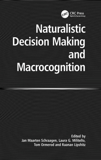 Naturalistic Decision Making and Macrocognition ebook by