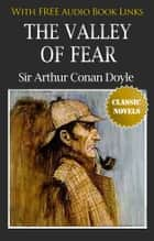 THE VALLEY OF FEAR Classic Novels: New Illustrated [Free Audio Links] ebook by Sir Arthur Conan Doyle