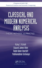 Classical and Modern Numerical Analysis: Theory, Methods and Practice ebook by Ackleh, Azmy S.