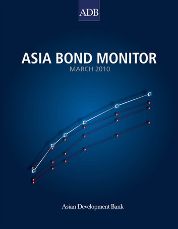 Asia Bond Monitor - March 2010 ebook by Asian Development Bank