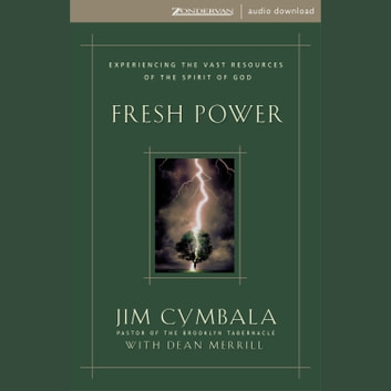 Fresh Power - What Happens When God Leads and You Follow audiobook by Jim Cymbala
