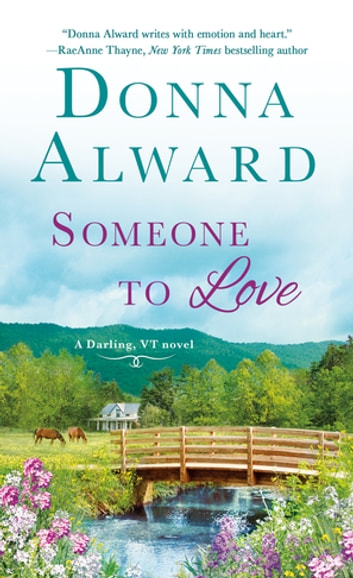 Someone to Love - A Darling, VT Novel ebook by Donna Alward