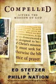 Compelled - Living the Mission of God ebook by Ed Stetzer,Philip Nation
