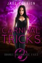 Carnival Tricks - Double Helix Case Files, #4 ebook by Jade Kerrion