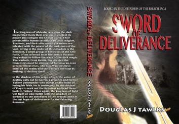 Sword of Deliverance - Book 2 in the Defenders of the Breach Saga ebook by Douglas J Tawlks