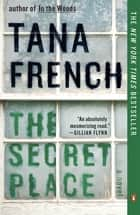 The Secret Place - A Novel ebook by Tana French