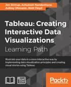 Tableau: Creating Interactive Data Visualizations ebook by Jen Stirrup, Ashutosh Nandeshwar, Ashley Ohmann,...