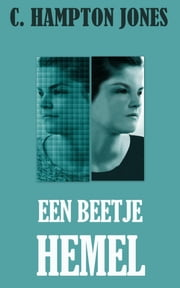 Een beetje hemel ebook by C. Hampton Jones