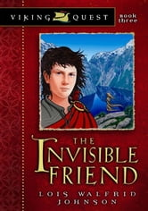 The Invisible Friend ebook by Lois Walfrid Johnson