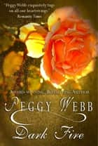 Dark Fire ebook by Peggy Webb