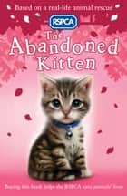 RSPCA: The Abandoned Kitten ebook by Sue Mongredien
