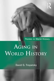 Aging in World History ebook by David  G. Troyansky