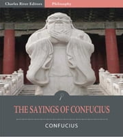 The Sayings of Confucius (Illustrated Edition) ebook by Confucius